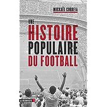 Une histoire populaire du football (CAHIERS LIBRES)