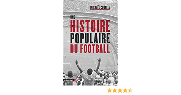 Une Histoire Populaire Du Football Cahiers Libres Ebook Mickael