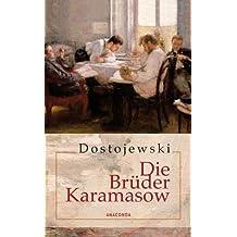 Die Brüder Karamasow. Roman in vier Teilen und einem Epilog