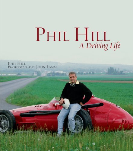 Phil Hill: A Driving Life by Phil Hill (2010-03-19)