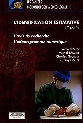 L'identification estimative : 1re partie, L'avis de recherche, l'odontogramme numérique