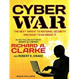 Cyber War: The Next Threat to National Security and What to Do About It: Library Edition