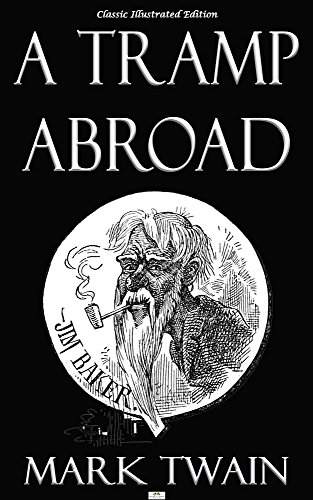 A Tramp Abroad - Classic Illustrated Edition (English Edition)