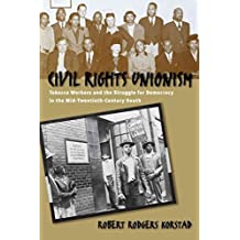 [(Civil Rights Unionism : Tobacco Workers and the Struggle for Democracy in the Mid-twentieth-century South)] [By (author) Robert Rogers Korstad] published on (May, 2003)