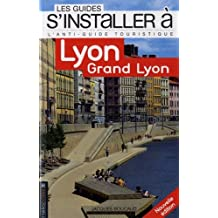 Les Guides s'installer à Lyon Grand Lyon 2ed