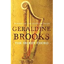 The Secret Chord by Geraldine Brooks (2015-11-05)