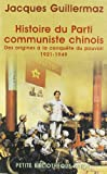 Histoire du parti communiste chinois - Des origines à la conquête du pouvoir, 1921-1949