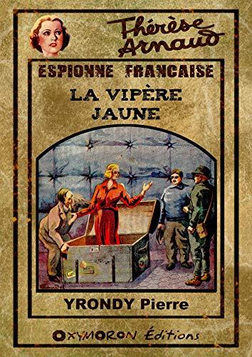 Thérèse Arnaud - La Vipère Jaune par Pierre Yrondy