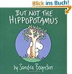 But Not the Hippopotamus (Boynton on...