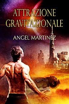 Attrazione gravitazionale di [Martinez, Angel]