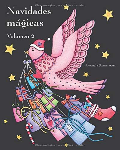 Navidades mágicas - Volumen 2: Libro para colorear sobre fondo negro para que se coloreen con vivos colores. (Navidades mágicas (colorear sobre fondo negro))
