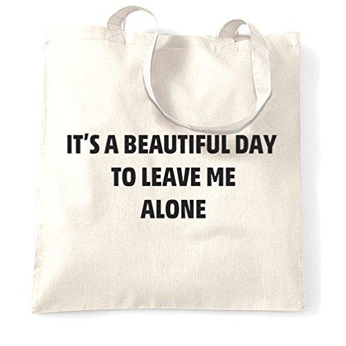 E una bella giornata di lasciarmi solo andare via io voglio essere solo Sacchetto Di Tote White