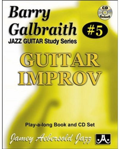 Barry Galbraith Jazz Guitar Study 5 -- Guitar Improv: Contains 10 Finger/Transcribed Solos Based on
