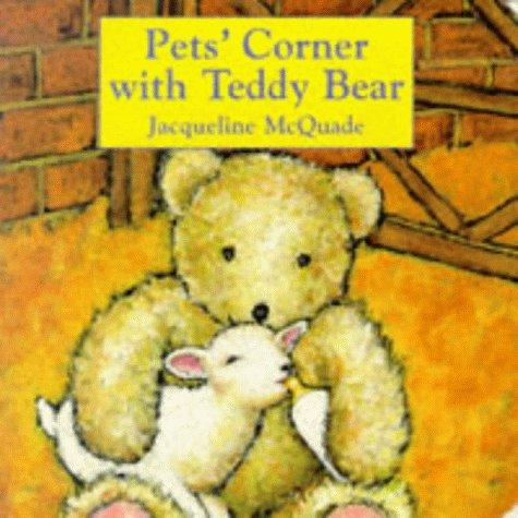 Pet's corner with Teddy Bear.
