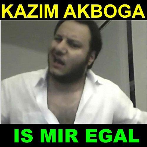 Ist Mir Egal Kazim