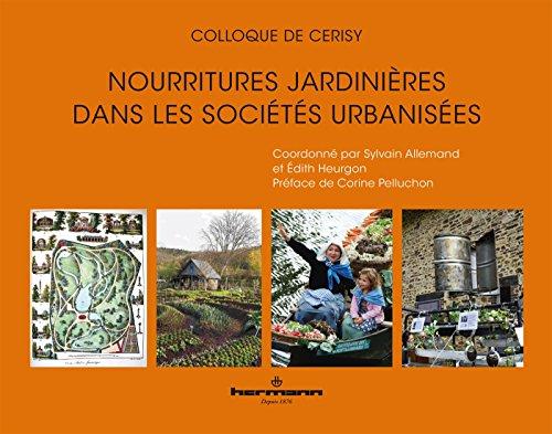 Nourritures jardinières dans des sociétés urbanisées par Sylvain Allemand, Édith HEURGON