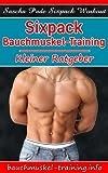 Sixpack Bauchmuskel-Training - Kleiner Ratgeber