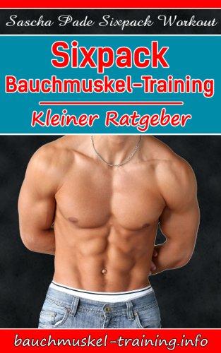 Buchseite und Rezensionen zu 'Sixpack Bauchmuskel-Training - Kleiner Ratgeber' von Sascha Pade