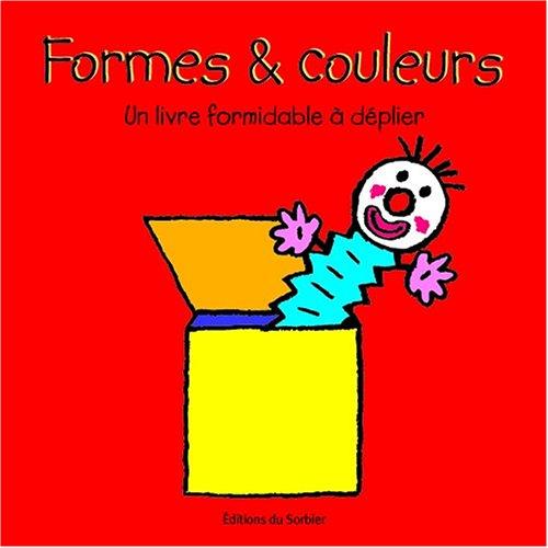 Formes & couleurs : Un livre formidable à déplier