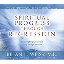 Spiritual Progress Through Regression (Meditation Series)
