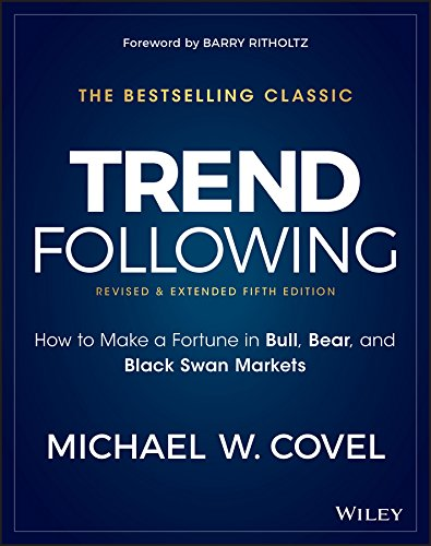 Trend Following: How to Make a Fortune in Bull, Bear, and Black Swan Markets (Wiley Trading) (English Edition) por Michael W. Covel