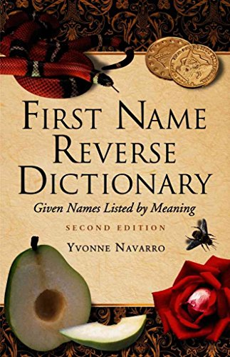 [First Name Reverse Dictionary: Given Names Listed by Meaning] (By: Yvonne Navarro) [published: June, 2007]