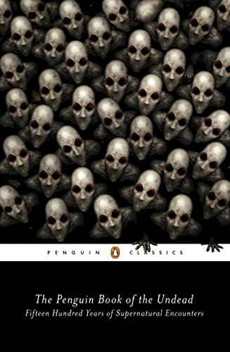 The Penguin Book of the Undead: Fifteen Hundred Years of Supernatural Encounters (Penguin Classics) (English Edition)
