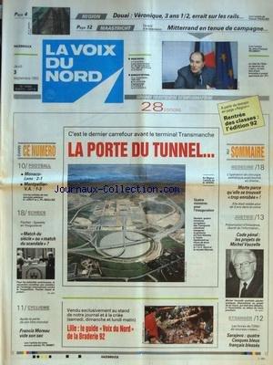 VOIX DU NORD (LA) [No 14988] du 03/09/1992 - LE DERNIER CARREFOUR AVANT LE TERMINAL TRANSMANCHE - FISCHER-SPASSKY EN YUOGOSLAVIE - MATCH DU SIECLE OU SCANDALE - LES SPORTS - CYCLISME - FOOT - UNE OPERATION ESTHETIQUE AVAIT TOURNE AU DRAME - CODE PENAL - LES PROJET DE VAUZELLE - SARAJEVO - 4 CASQUES BLEUS FRANCAIS BLESSES - MAASTRICHT - MITTERRAND EN TENUE DE CAMPAGNE par Collectif