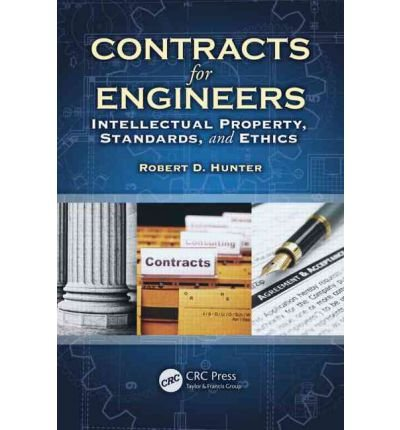 Contracts for Engineers Intellectual Property, Standards, and Ethics by Hunter, Robert D. ( AUTHOR ) Sep-23-2011 Hardback