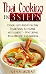 Thai Cooking in 3 Steps: Cook Easy An...