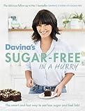 Davina's Sugar-Free in a Hurry: The Smart Way to Eat Less Sugar and Feel Fantastic