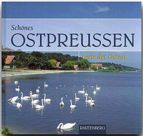 Schönes Ostpreußen. Perle des Ostens (Rautenberg) (Rautenberg - Perle des Ostens)