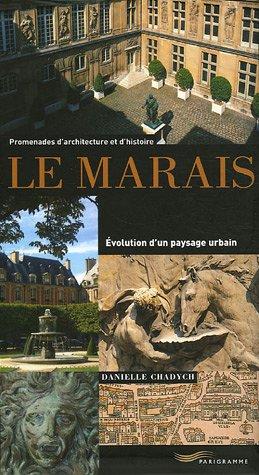 Le Marais : Evolution d'un paysage urbain par Danielle Chadych