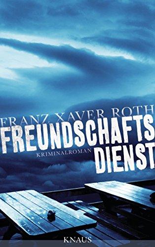 Freundschaftsdienst: Kriminalroman von [Roth, Franz Xaver]