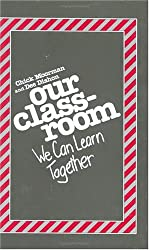 Our Classroom: We Can Learn Together by Chick Moorman (1986-11-01)