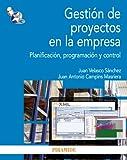 Gestión de proyectos en la empresa: Planificación, programación y control (Economía Y Empresa)