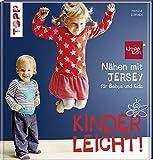 Nähen mit JERSEY - kinderleicht!: für Babys und Kids von 0 bis 8 Jahren - Pauline Dohmen