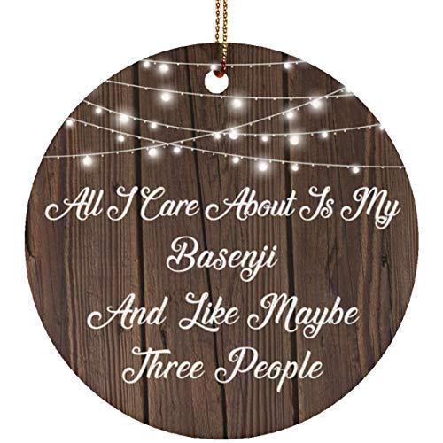 Designsify All I Care About is My Basenji & 3 People - Circle Ornament Kreis Weihnachtsbaumschmuck aus Keramik Weihnachten - Geschenk zum Geburtstag Jahrestag Muttertag Vatertag Ostern