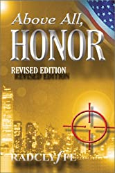 Above All, Honor - Revised Edition