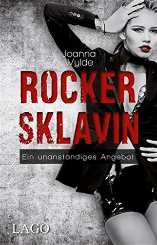 Rockersklavin: Ein unanständiges Angebot (Reapers Motorcycle Club) von [Wylde, Joanna]