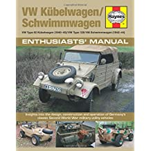 Vw Kubelwagen/Schwimmwagen: Vw Type 82 Kubelwagen 1940-45. Vw Type 128/166 Schwimmwagen 1941-44. Insights into the Design, Construction and Operation of Germanys Classic Second W