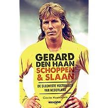 Gerard den Haan: Schoppen en Slaan