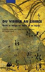 Du visible au lisible : Texte et image en Chine et au Japon