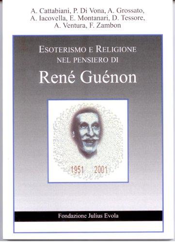 Esoterismo e religione nel pensiero di rené guenon. atti del convegno (roma)