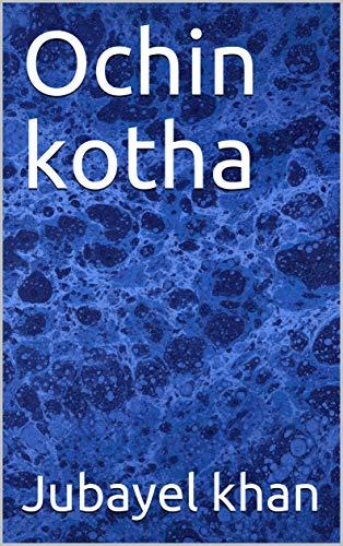 Ochin kotha (Galician Edition) por Jubayel khan