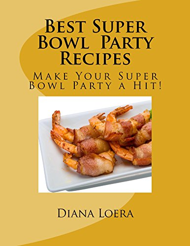 Best Super Bowl Party Recipes (English Edition)