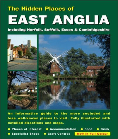 Hidden Places of East Anglia Including Norfolk, Suffolk, Cambridgeshire & Essex by Barbara Vesey (2001-04-03)