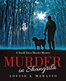 Murder in Shangrila: A Small Town Murder Mystery by Louise A. Marasso (2015-12-11)