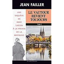 Le vautour revient toujours - Tome 2: Une enquête de Mary Lester à la pointe de la Bretagne (Les enquêtes de Mary Lester t. 54)