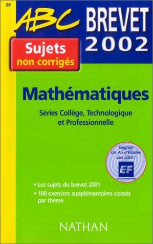 Brevet 2002 : Mathématiques (sujets non corrigés)